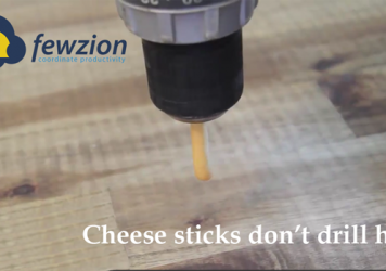 Fewzion is the right tool (cheese sticks don't drill holes)